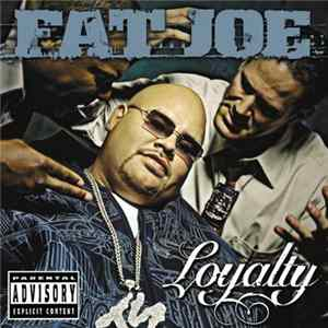 Fat Joe - Loyalty MP3
