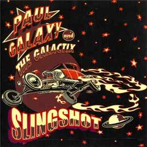 Paul Galaxy And The Galactix - Slingshot MP3
