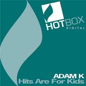 Adam K - Hits Are For Kids MP3