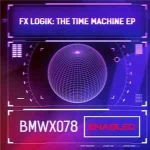 Fx Logik - The Time Machine EP MP3