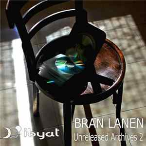 Bran Lanen - Unreleased Archives 2 MP3