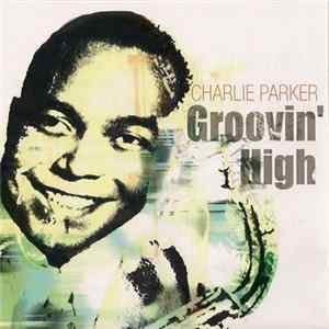 Charlie Parker - Groovin' High MP3