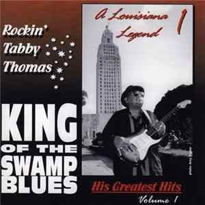 Rockin' Tabby Thomas - King Of The Swamp Blues (His Greatest Hits Volume 1) MP3