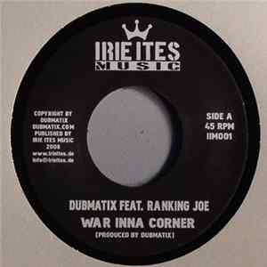Dubmatix Feat. Ranking Joe - War Inna Corner MP3