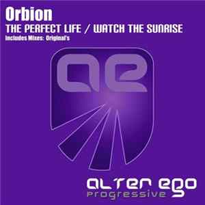 Orbion - The Perfect Life / Watch The Sunrise MP3
