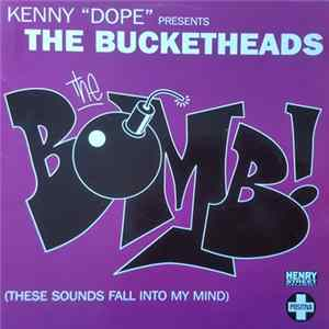"Kenny ""Dope"" Presents The Bucketheads - The Bomb (These Sounds Fall Into My Mind) MP3"