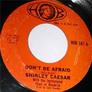 Shirley Caesar - Don't Be Afraid MP3