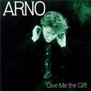 Arno - Give Me The Gift MP3