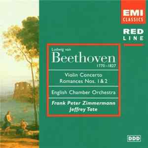 Ludwig Van Beethoven, Frank Peter Zimmermann, English Chamber Orchestra, Jeffrey Tate - Violin Concerto • Romances Nos. 1 & 2 MP3