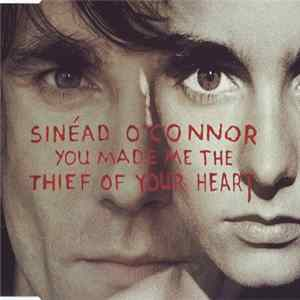 Sinéad O'Connor - You Made Me The Thief Of Your Heart MP3