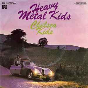 Heavy Metal Kids - Chelsea Kids MP3