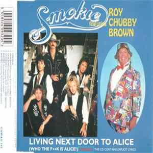 Smokie Featuring Roy Chubby Brown - Living Next Door To Alice (Who The F**k Is Alice?) MP3
