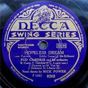 Fud Candrix And His Orchestra - Hopeless Dream / I'm Beginning To See The Light MP3