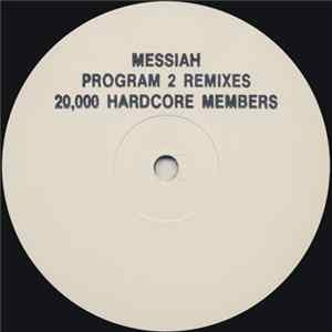 Messiah - There Is No Law (Equinox Remixes) / 20.000 Hardcore Members (Program 2 Remixes) MP3