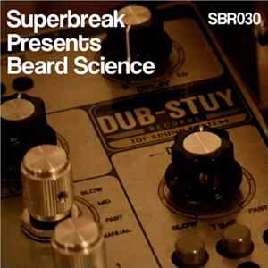 Beard Science - Superbreak Presents Beard Science MP3