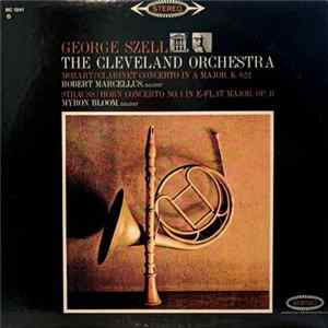 George Szell, The Cleveland Orchestra, Mozart, Strauss, Robert Marcellus, Myron Bloom - Concerto In A Major For Clarinet and Orchestra, K. 622 / Concerto No. 1 In E-Flat Major For Horn And Orchestra, Op. 11 MP3